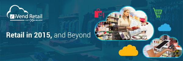 Retail in 2015, and Beyond